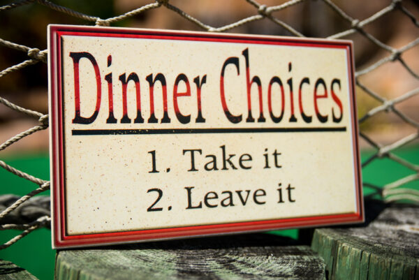 sign with 2 dinner choices take it, leave it