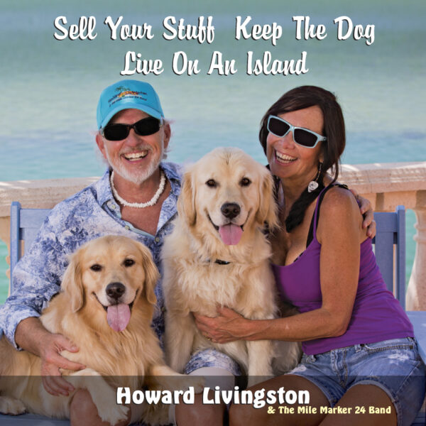 Howard Livingston CD - Ever fantasize about chucking all the stress of everyday life and moving to a tropical island? This CD will take you on that journey. Sure to bring a smile to your face and a spring in your step. Pour yourself tropical cocktail and enjoy being transported to a sun soaked paradise. Sell Your Stuff Keep The Dog Live On An Island - At Boondocks